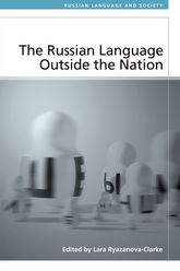The Russian Language Outside the Nation: Speakers and Identities