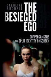 The Besieged EgoDoppelgangers and Split Identity Onscreen