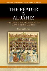 The Reader in al-Jāḥiẓ: The Epistolary Rhetoric of an Arabic Prose Master