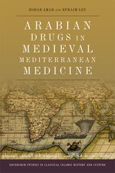 Arabian Drugs in Early Medieval Mediterranean Medicine