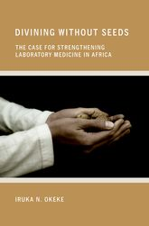 Divining without SeedsThe Case for Strengthening Laboratory Medicine in Africa