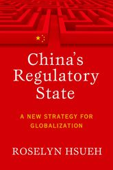 China's Regulatory StateA New Strategy for Globalization