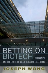Betting on BiotechInnovation and the Limits of Asia's Developmental State
