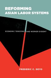 Reforming Asian Labor SystemsEconomic Tensions and Worker Dissent