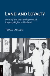 Land and LoyaltySecurity and the Development of Property Rights in Thailand