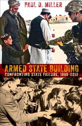 Armed State BuildingConfronting State Failure, 1898-2012