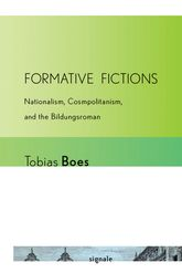 "Formative FictionsNationalism, Cosmopolitanism, and the ""Bildungsroman"""