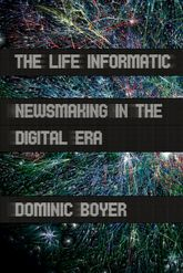 The Life InformaticNewsmaking in the Digital Era