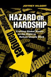 Hazard or HardshipCrafting Global Norms on the Right to Refuse Unsafe Work