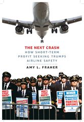 The Next CrashHow Short-Term Profit Seeking Trumps Airline Safety