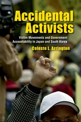 Accidental ActivistsVictim Movements and Government Accountability in Japan and South Korea$
