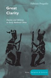 Great ClarityDaoism and Alchemy in Early Medieval China