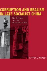 Corruption and Realism in Late Socialist ChinaThe Return of the Political Novel