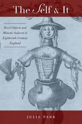 The Self and It: Novel Objects in Eighteenth-Century England