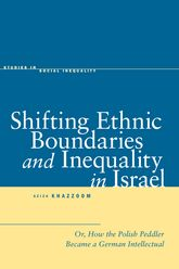 Shifting Ethnic Boundaries and Inequality in Israel: Or, How the Polish Peddler Became a German Intellectual