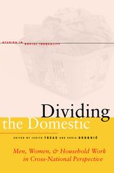 Dividing the DomesticMen, Women, and Household Work in Cross-National Perspective