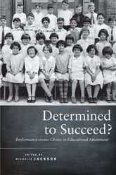 Determined to Succeed?: Performance versus Choice in Educational Attainment