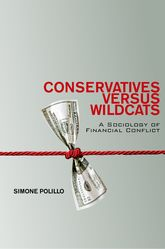 Conservatives Versus Wildcats: A Sociology of Financial Conflict