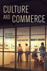 Culture and Commerce – The Value of Entrepreneurship in Creative Industries - University Press Scholarship Online