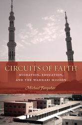 Circuits of Faith – Migration, Education, and the Wahhabi Mission - University Press Scholarship Online