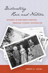 Dislocating Race & NationEpisodes in Nineteenth-Century American Literary Nationalism