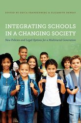 Integrating Schools in a Changing Society: New Policies and Legal Options for a Multiracial Generation