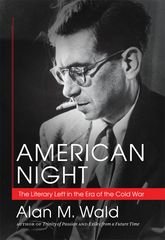 American Night: The Literary Left in the Era of the Cold War