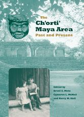 The Ch′orti′ Maya AreaPast and Present