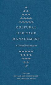Cultural Heritage ManagementA Global Perspective