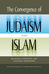 The Convergence of Judaism and Islam: Religious, Scientific, and Cultural Dimensions