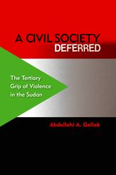 A Civil Society DeferredThe Tertiary Grip of Violence in the Sudan