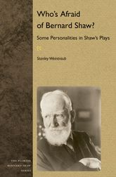 Who's Afraid of Bernard Shaw?Some Personalities in Shaw's Plays