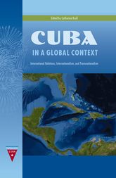 Cuba in a Global Context: International Relations, Internationalism, and Transnationalism