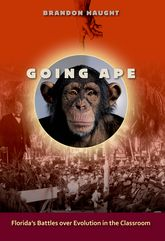 Going ApeFlorida's Battles over Evolution in the Classroom