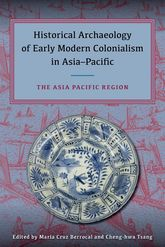 Historical Archaeology of Early Modern Colonialism in Asia-PacificThe Asia-Pacific Region