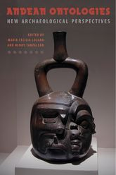Andean OntologiesNew Archaeological Perspectives