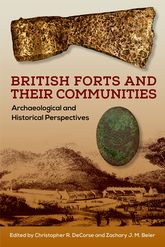 British Forts and Their CommunitiesArchaeological and Historical Perspectives