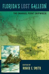 Florida's Lost GalleonThe Emanuel Point Shipwreck