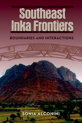 Southeast Inka FrontiersBoundaries and Interactions