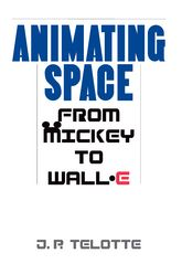 Animating SpaceFrom Mickey to WALL-E