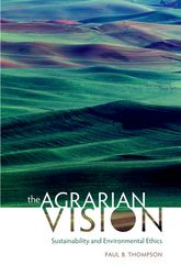 The Agrarian VisionSustainability and Environmental Ethics