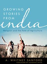Growing Stories from IndiaReligion and the Fate of Agriculture