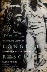 The Longest Rescue: The Life and Legacy of Vietnam POW William A. Robinson
