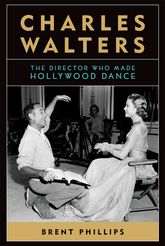 Charles WaltersThe Director Who Made Hollywood Dance