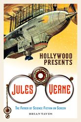 Hollywood Presents Jules VerneThe Father of Science Fiction on Screen