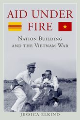Aid Under FireNation Building and the Vietnam War