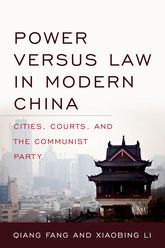 Power versus Law in Modern ChinaCities, Courts, and the Communist Party