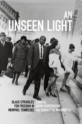 An Unseen LightBlack Struggles for Freedom in Memphis, Tennessee