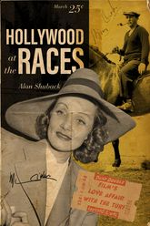 Hollywood at the RacesFilm's Love Affair with the Turf