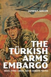 The Turkish Arms Embargo: Drugs, Ethnic Lobbies, and US Domestic Politics